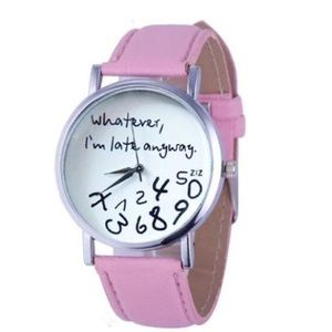 """Accessories - New """"Whatever, I'm late anyway"""" Pink Watch"""